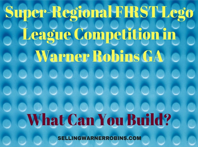 Super-Regional FIRST Lego League Competition in Warner Robins GA