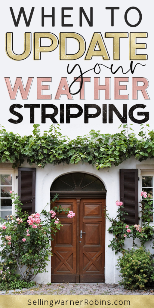 When to Update Your Weatherstripping