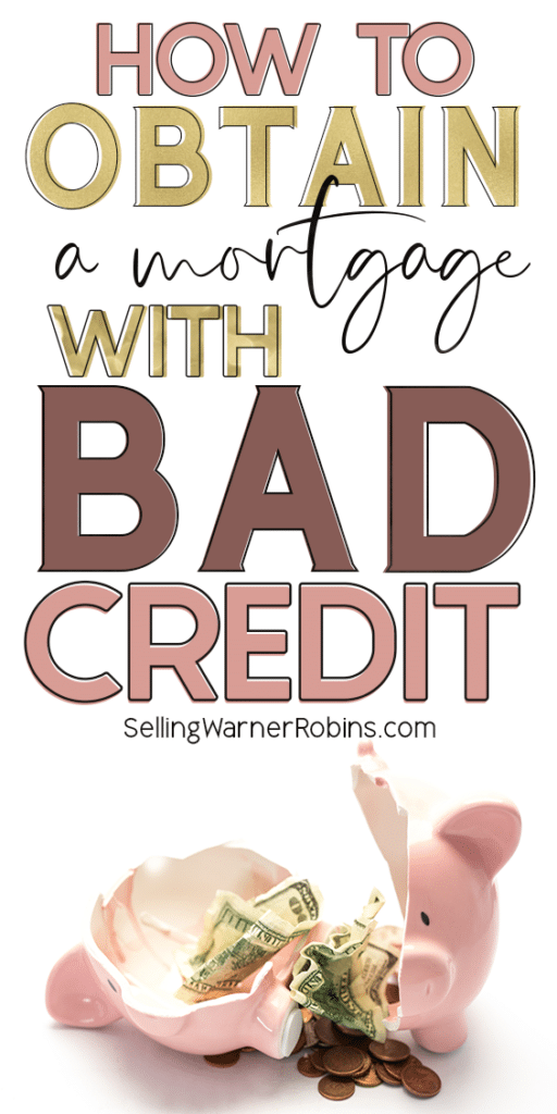 How to Obtain A Mortgage with Bad Credit