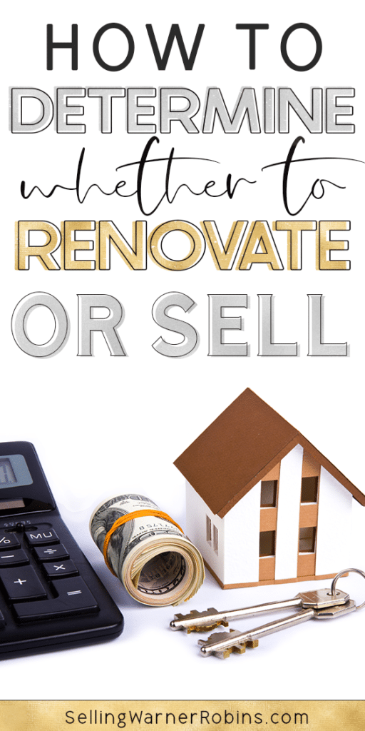 How to Determine Whether to Renovate or Sell