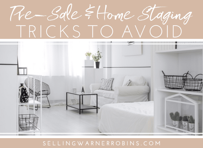 Pre-Sale and Staging Tricks to Avoid