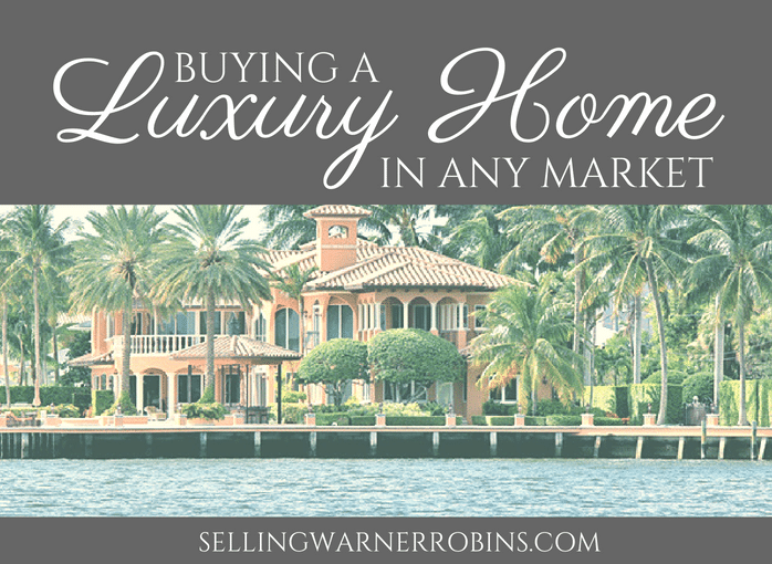 Buying A Luxury Home In Any Market!