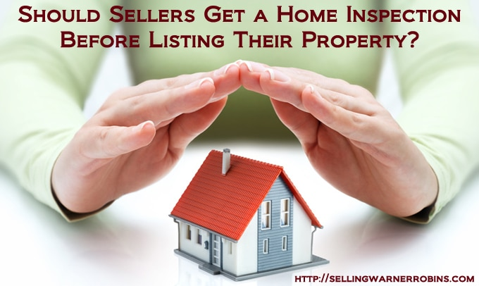 Should Sellers Get a Home Inspection Before Listing Their Property