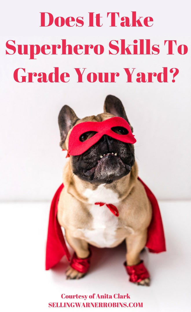 Does It Take Superhero Skills To Grade Your Yard - Grading Your Yard