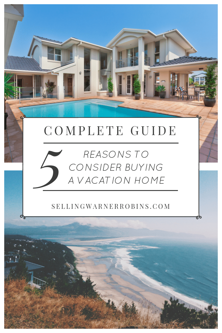 Five Reasons to Consider Buying a Vacation Home