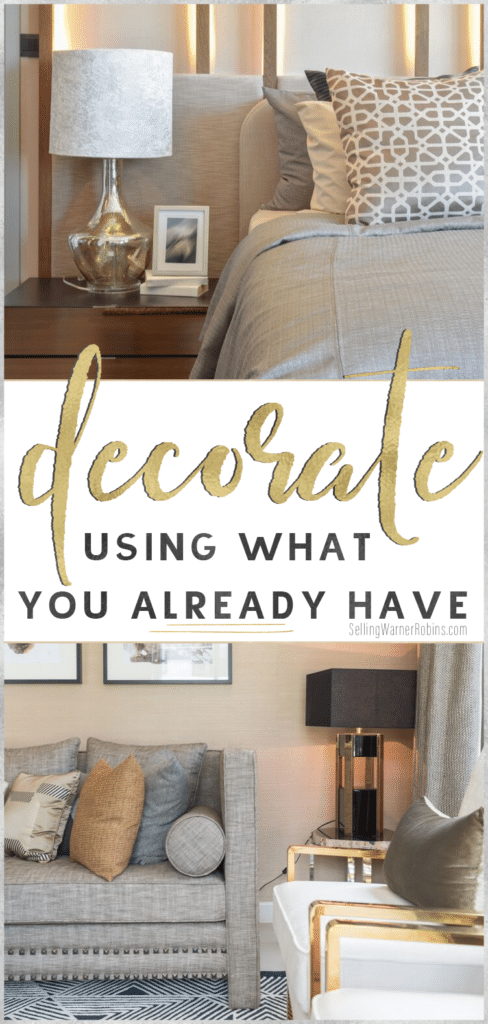 How to Decorate with What You Have