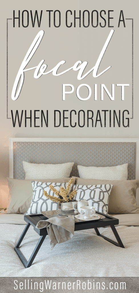 How to Choose a Focal Point When Decorating