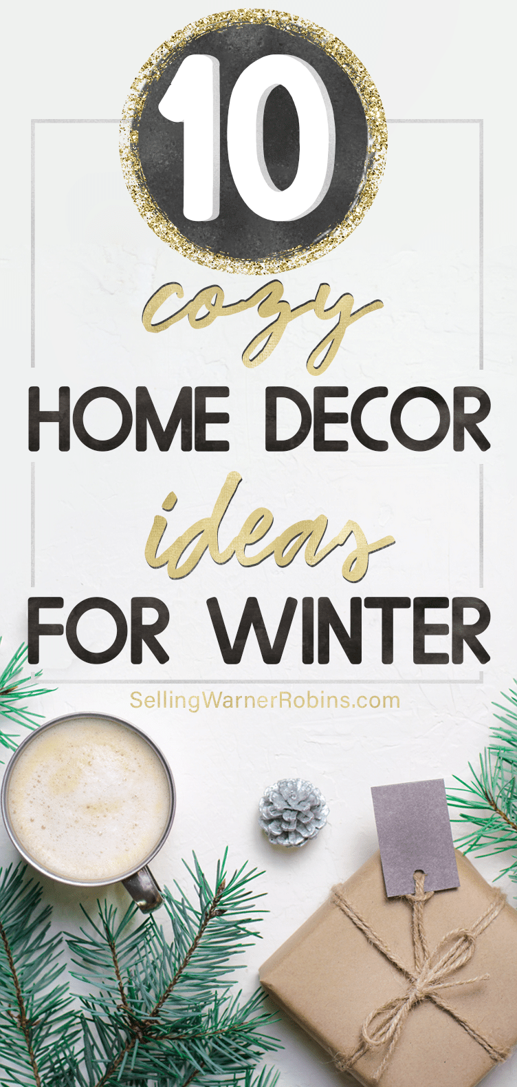 Avoid those winter blues with my top ten ways to transform your home into a cozy abode. Winter is the best time to focus on your home's interior! #realestate #homestaging #winterdecor #winterdecorating