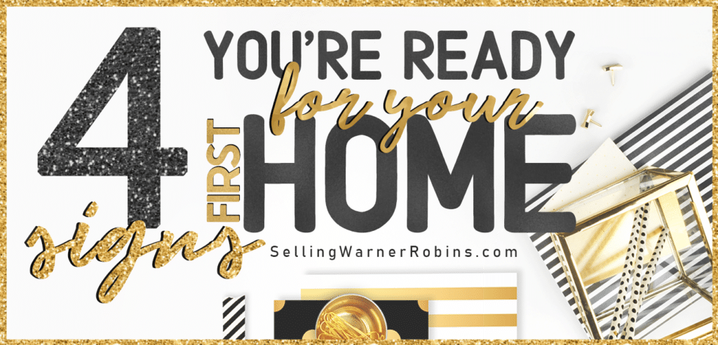 Signs You Are Ready to Buy Your First Home
