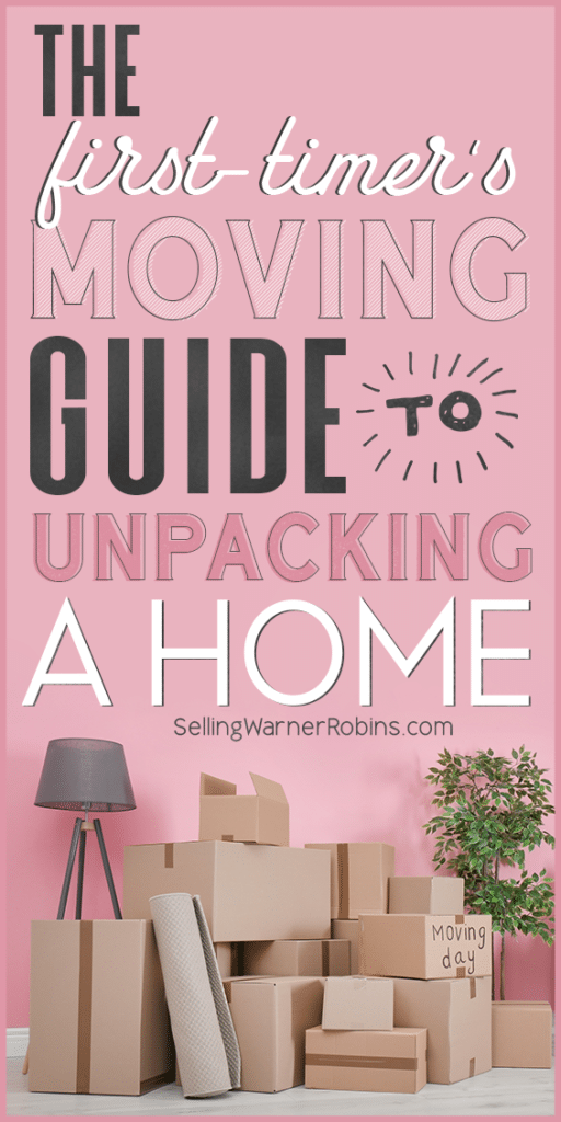 The First Timer's Moving Guide to Unpacking A Home