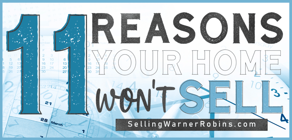 11 Reasons Your Home Won't Sell