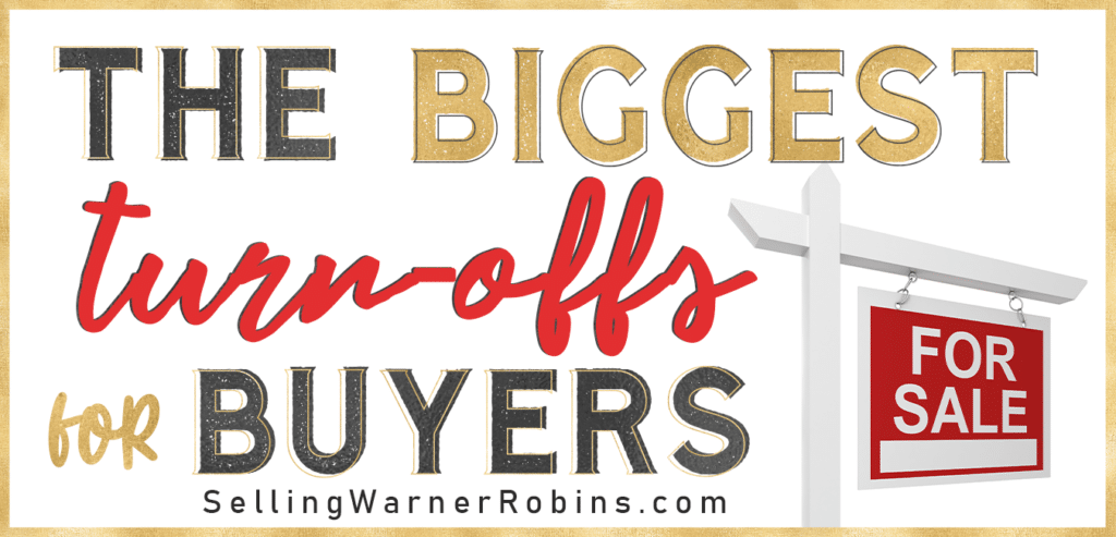 The Biggest Turn-offs for Buyers