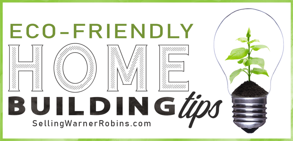 Eco-Friendly Home Building Tips