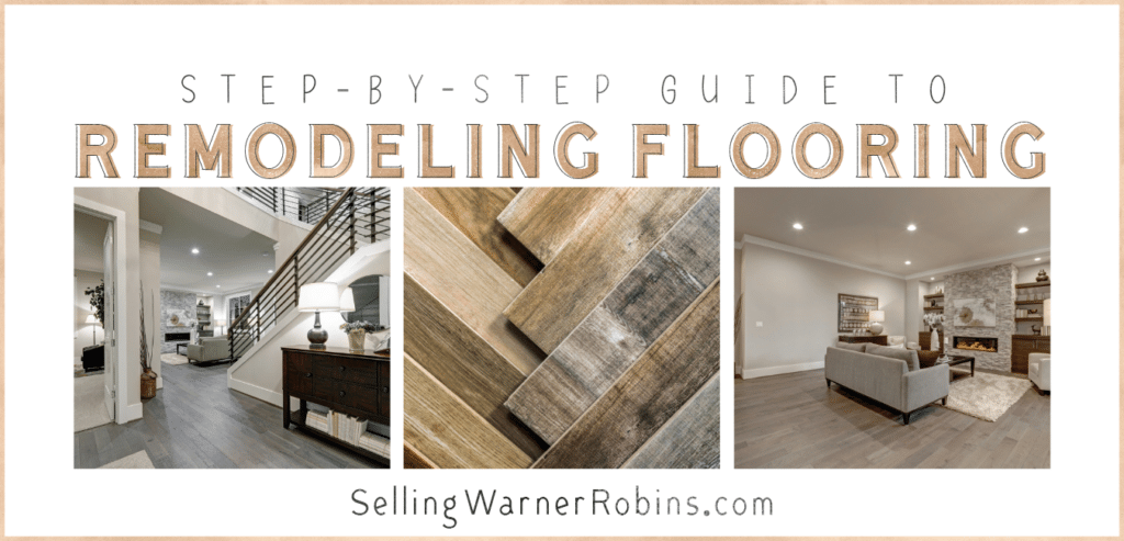 A Step-By-Step Guide To Flooring Remodeling Projects